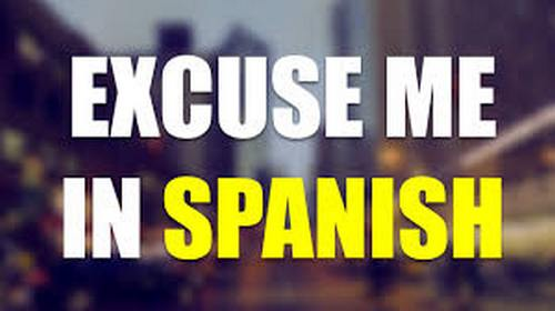 Saying excuse me in Spanish